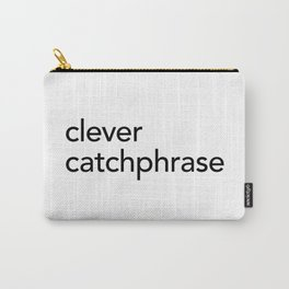 Clever Catchphrase Carry-All Pouch