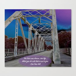 One Tree Hill-you have one life Canvas Print