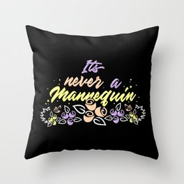 True Crime Obsessed - It's Never A Mannequin Throw Pillow