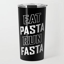 Eat Pasta Run Fasta Travel Mug