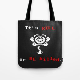 flowey(kill o killed) the flower Tote Bag