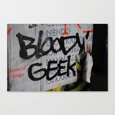 Bloody geek. Canvas Print