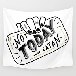 Not Today, Satan Wall Tapestry