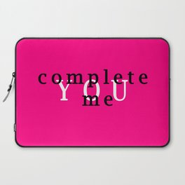 YOU complete me Laptop Sleeve