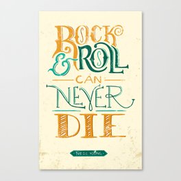 Rock & Roll Can Never Die - Neil Young Canvas Print