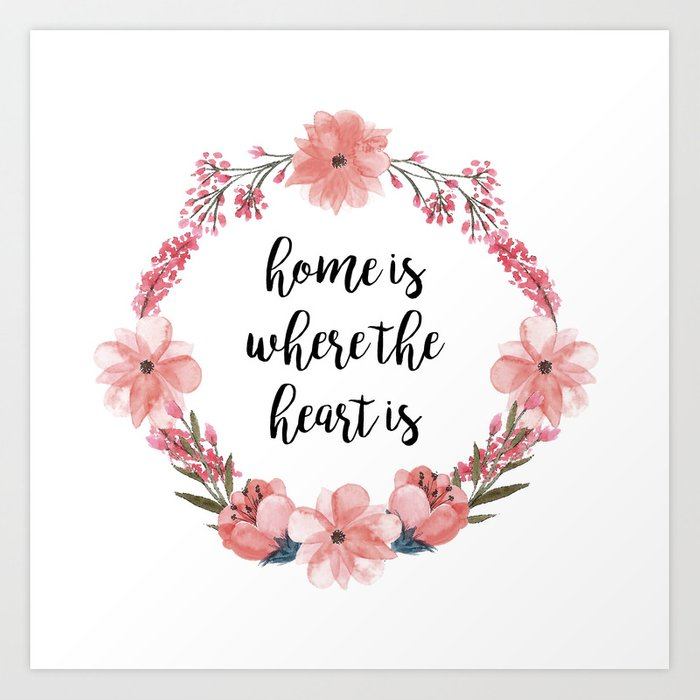 Home Is Where The Heart Is