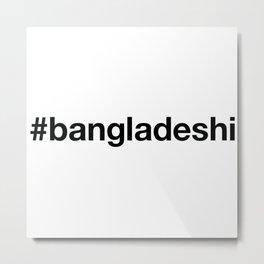 BANGLADESHI Metal Print