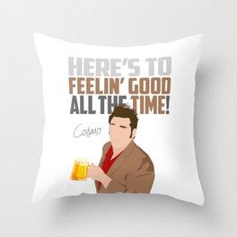 Feelin' Good All the Time! Throw Pillow