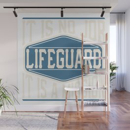 Lifeguard  - It Is No Job, It Is A Mission Wall Mural