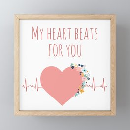 My heart beats for you - I love you quote Framed Mini Art Print
