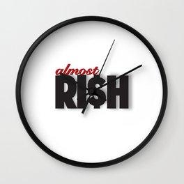 Almost Ri$h Wall Clock