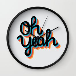 OH YEAH Wall Clock