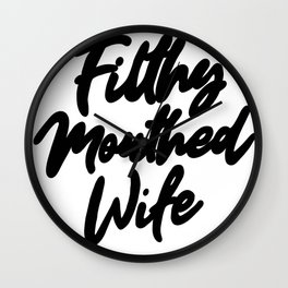 Filthy Mouthed Wife Typography Wall Clock