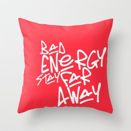 Bad Energy Stay Far Away Throw Pillow