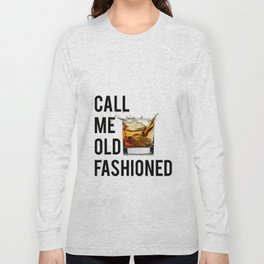 Call Me Old Fashioned Print,BarDecorations,Party Print,Printable Art,Alcohol Gift,Old Fashioned,Home Long Sleeve T-shirt