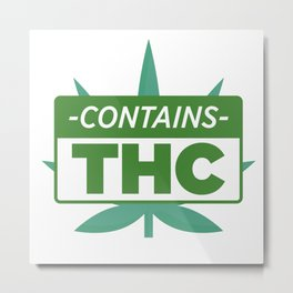 Contains THC Metal Print