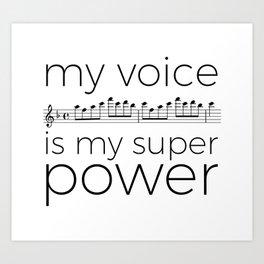 My voice is my super power (soprano, white version) Art Print