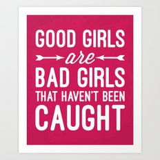 Good Girls Funny Quote Art Print