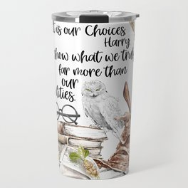 Our Choices Travel Mug