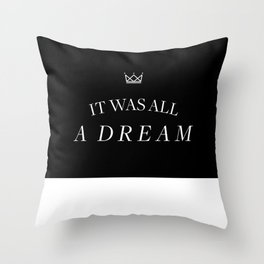 It was all a dream... Throw Pillow