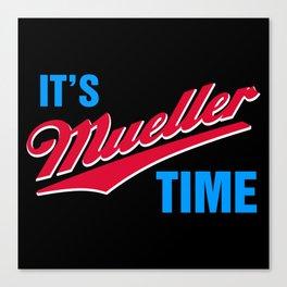 It's Mueller Time Canvas Print