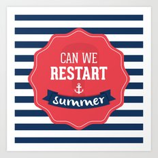 Can we restart summer Art Print