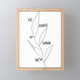 He Makes All Things New Framed Mini Art Print