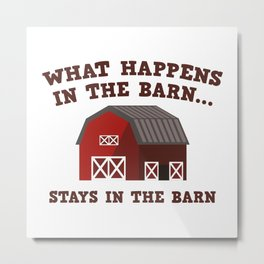 What Happens In The Barn Metal Print