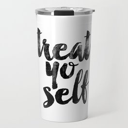 Treat Yo Self black and white monochrome typography poster design bedroom wall art home room decor Travel Mug