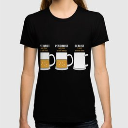 Realists Quote T-Shirt Design Beer Glass T-shirt