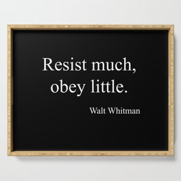 Resist much, obey little Serving Tray
