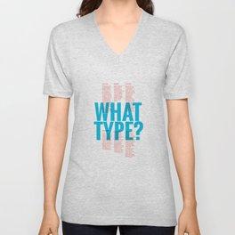 What Type? Unisex V-Neck