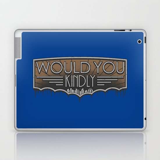 Would You Kindly Laptop & iPad Skin