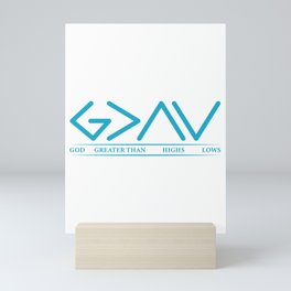 God Is Greater Than HIghs And Lows Disciple And Christian Gift Mini Art Print