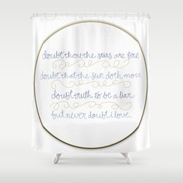 Doubt thou the stars are fire Shower Curtain