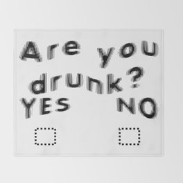 Are You Drunk Test For Partygoers Black Text Throw Blanket