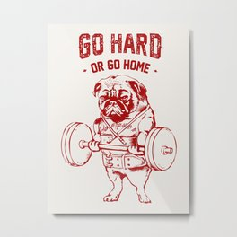 Go Hard Or Go Home Pug In Red Metal Print