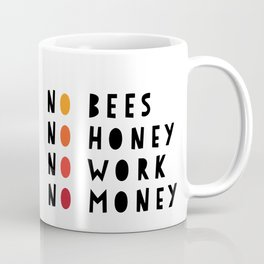 No Bees No Honey No Work No Money Coffee Mug