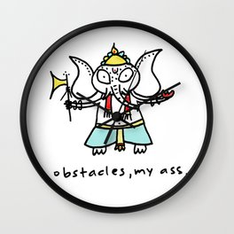 obstacles, my ass (ganesha) Wall Clock