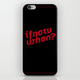 If Not Now, Then When? iPhone Skin
