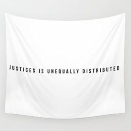 Justices is Unequally Distributed Line Wall Tapestry