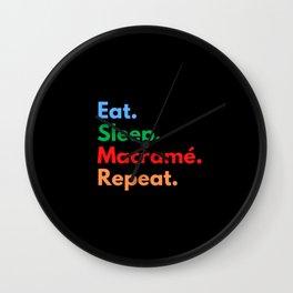 Eat. Sleep. Macramé. Repeat. Wall Clock