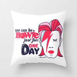 We Can Be Bowie...(Part II) Throw Pillow