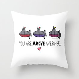 You Are Above Average Throw Pillow