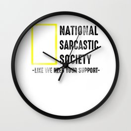 Sarcasm Society ironic slogan Gift Wall Clock