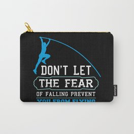 Pole Vault Gift: Don't let the fear of falling Carry-All Pouch
