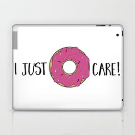 I Just Donut Care Laptop & iPad Skin