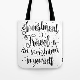 Investment in Travel is an Investment in Yourself Gift Tote Bag