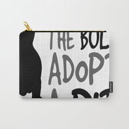Don't Believe The Bull. Adopt A Pit copy Carry-All Pouch