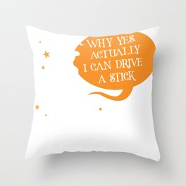 Witch Well Yes Actually I can Drive a Stick Halloween Broom design Throw Pillow